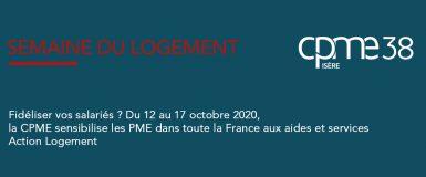 Semaine du logement du 12 au 17 octobre 2020 : la CPME sensibilise les PME dans toute la France