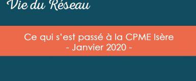 Actualités CPME Isère : Janvier 2020