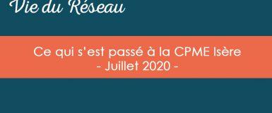 Actualités CPME Isère : Juillet 2020