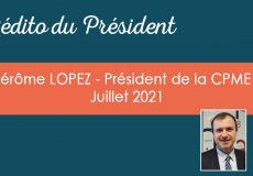 L'édito du Président – Juillet 2021