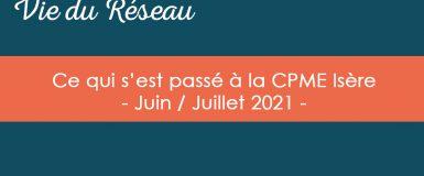 Actualités CPME Isère : Retour sur nos événements