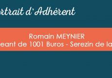 Portrait d'Adhérent : Romain MEYNIER – 1001 BUROS